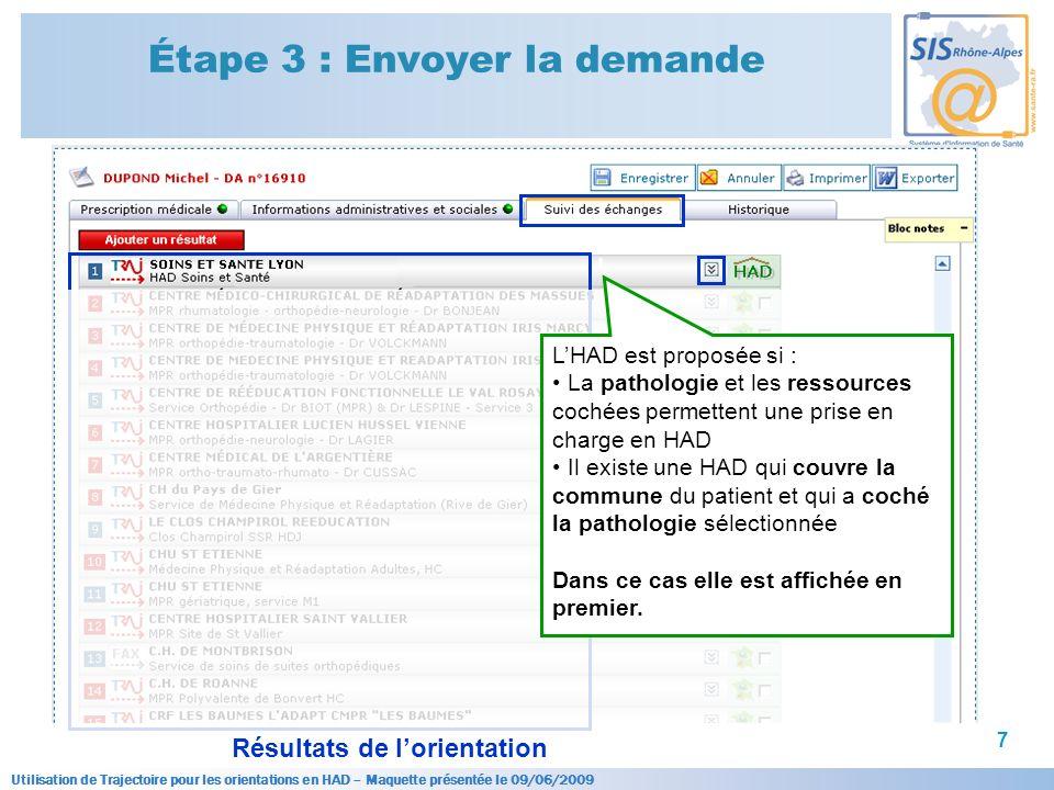 Utilisation de Trajectoire pour les orientations en HAD – Maquette présentée le 09/06/2009 7 Étape 3 : Envoyer la demande Résultats de lorientation LH