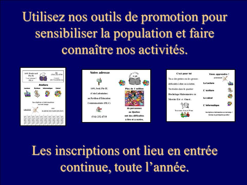 Utilisez nos outils de promotion pour sensibiliser la population et faire connaître nos activités. Les inscriptions ont lieu en entrée continue, toute