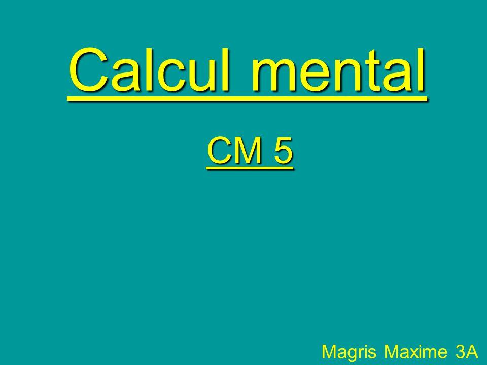 Calcul mental Magris Maxime 3A CM 5