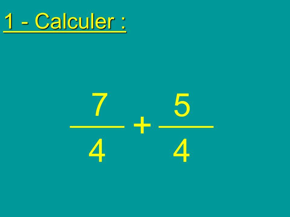 1 - Calculer : 7 + 5 44