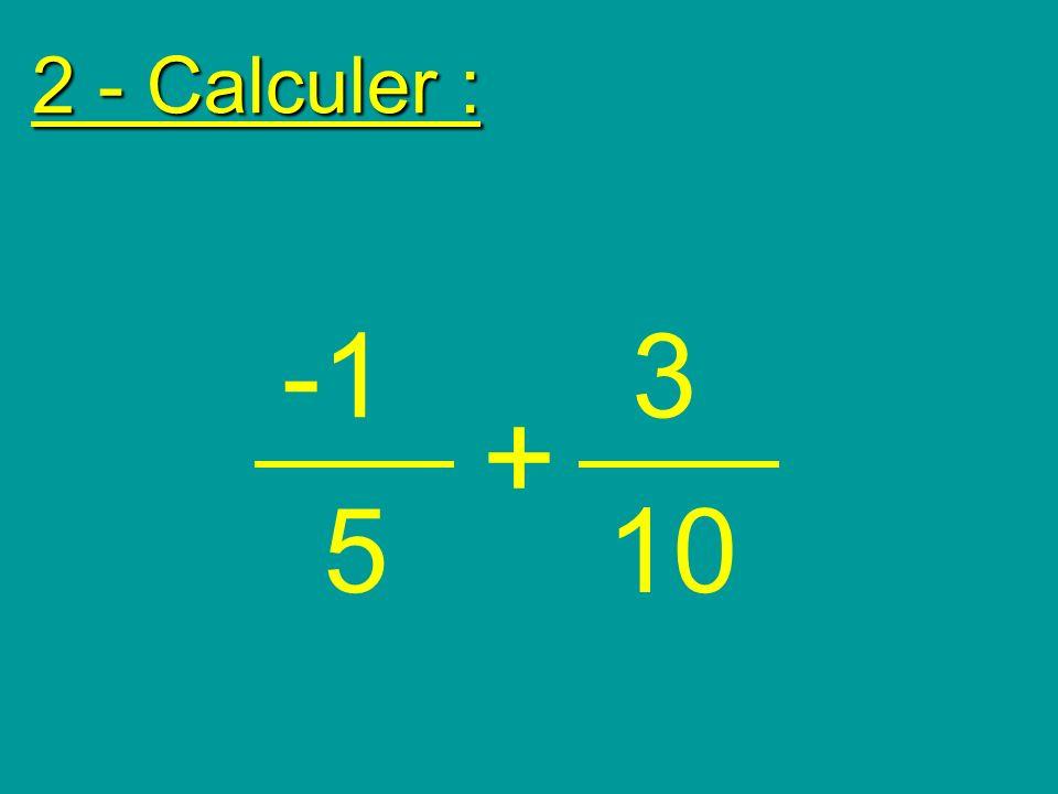 3 - Ecrire sous la forme dune puissance : (4 5 ) 3 x 4 -5