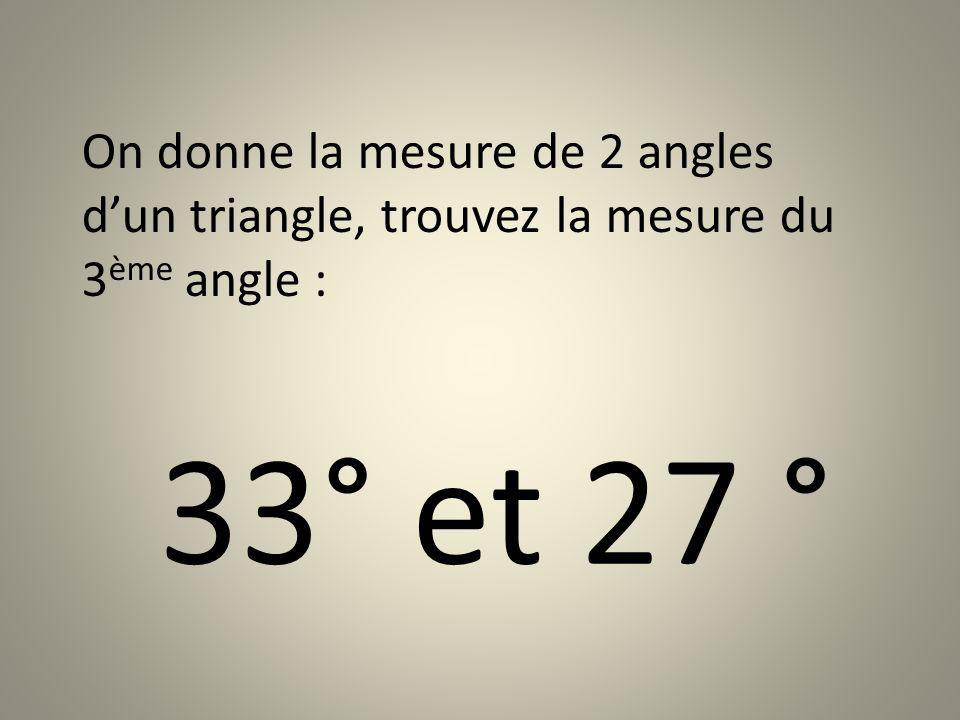 33° et 27 °