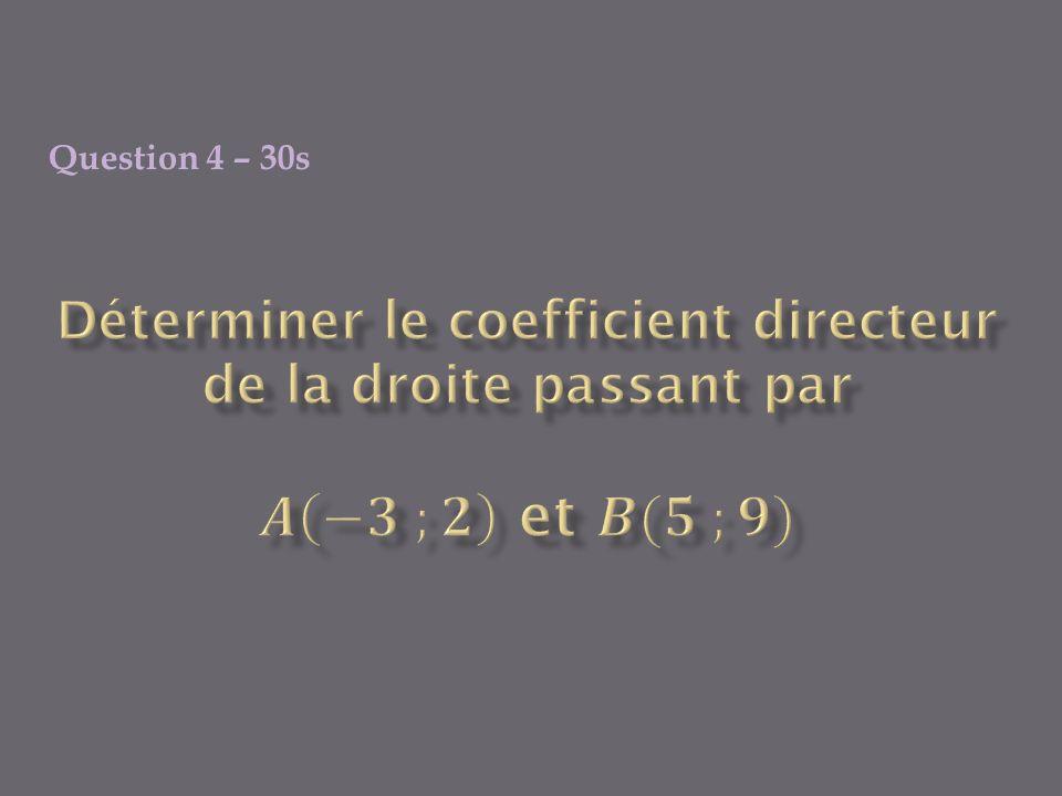 Question 3 – 30 s