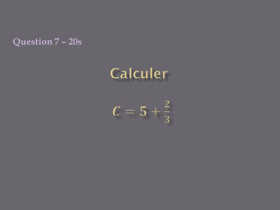 Question 6 – 1min