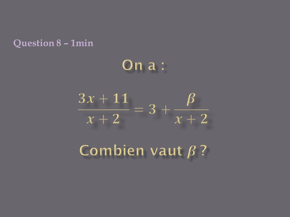 Question 8 – 1min