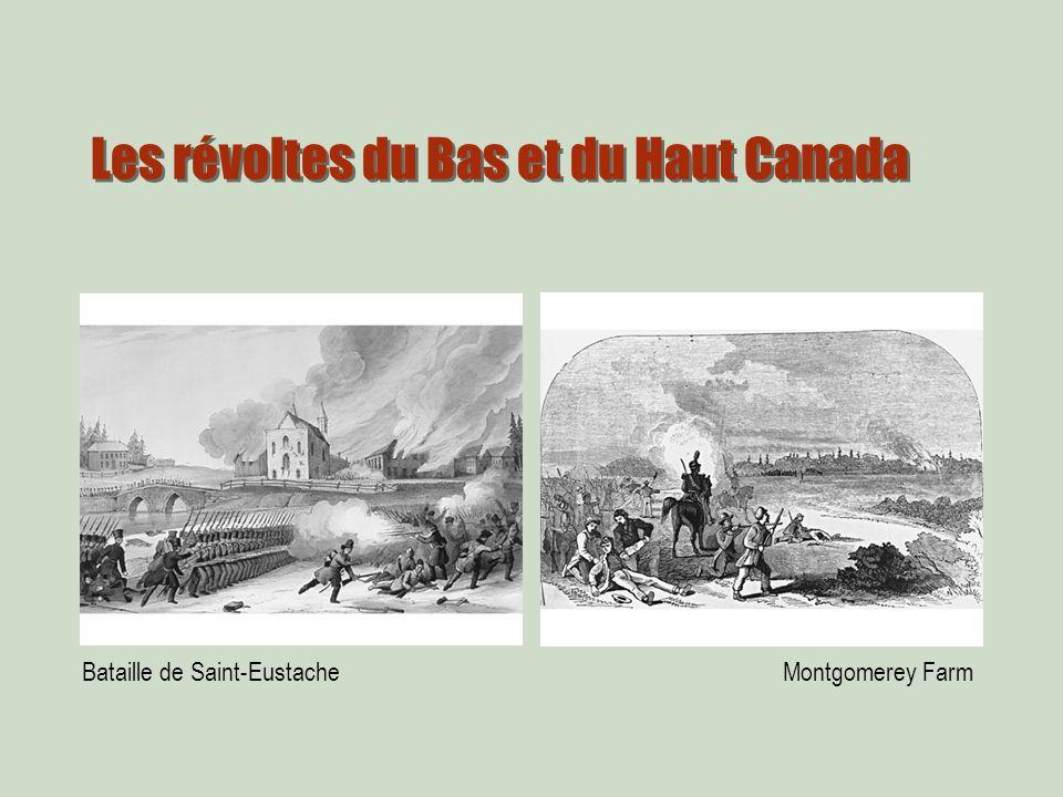 Les révoltes du Bas et du Haut Canada Bataille de Saint-EustacheMontgomerey Farm