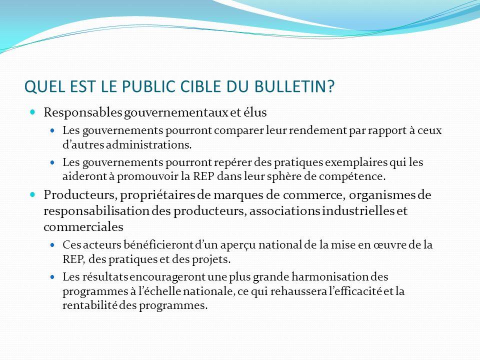 QUEL EST LE PUBLIC CIBLE DU BULLETIN? Responsables gouvernementaux et élus Les gouvernements pourront comparer leur rendement par rapport à ceux dautr