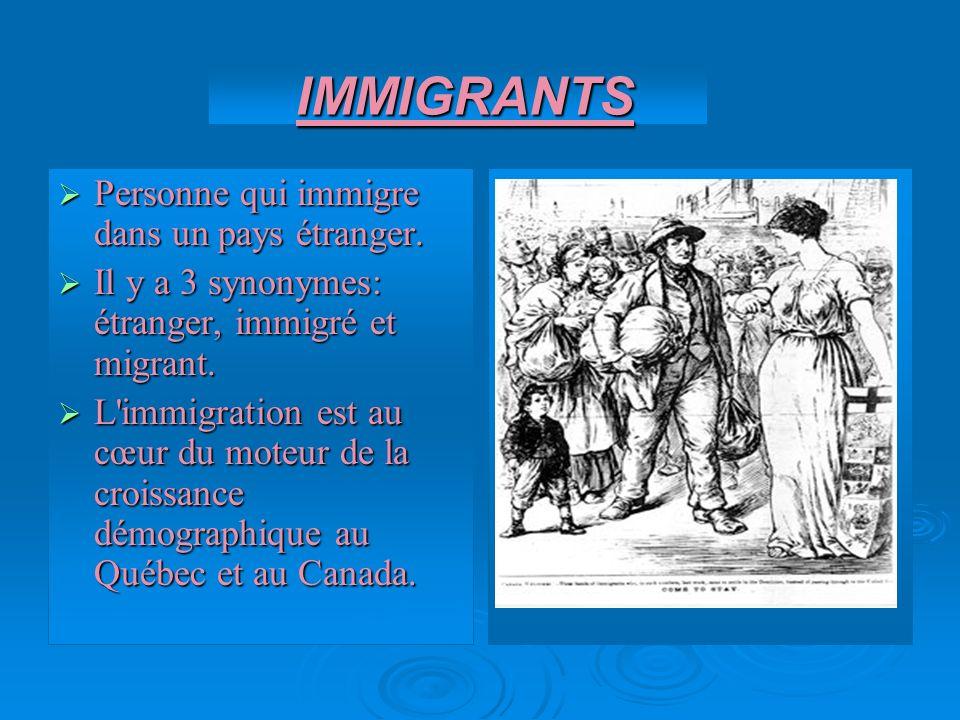 IMMIGRANTS IMMIGRANTS Personne qui immigre dans un pays étranger. Personne qui immigre dans un pays étranger. Il y a 3 synonymes: étranger, immigré et