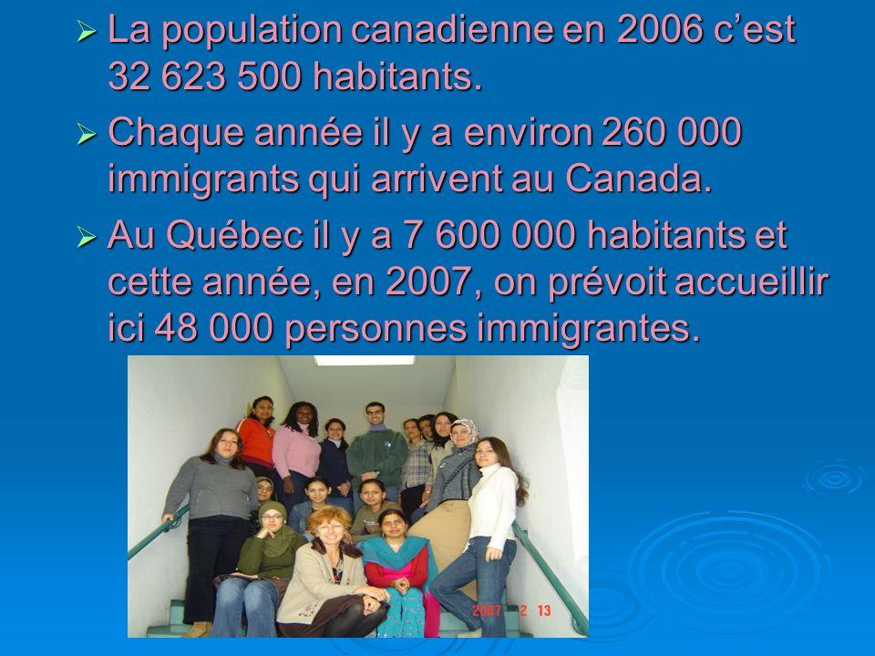 La population canadienne en 2006 cest 32 623 500 habitants. La population canadienne en 2006 cest 32 623 500 habitants. Chaque année il y a environ 26