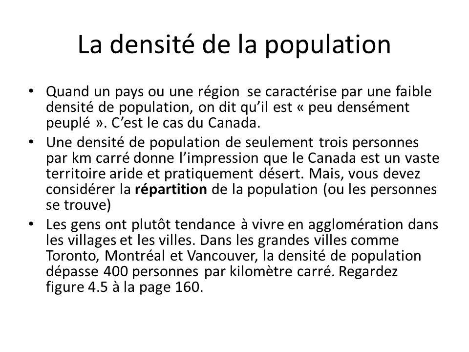 La densité de la population Quand un pays ou une région se caractérise par une faible densité de population, on dit quil est « peu densément peuplé ».