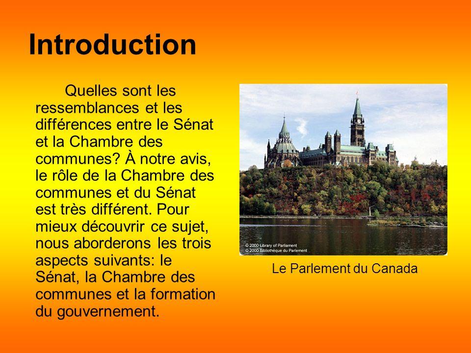 Introduction Quelles sont les ressemblances et les différences entre le Sénat et la Chambre des communes.