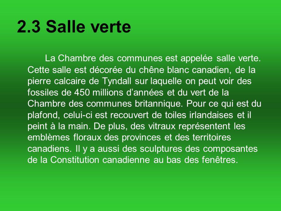 2.3 Salle verte La Chambre des communes est appelée salle verte.
