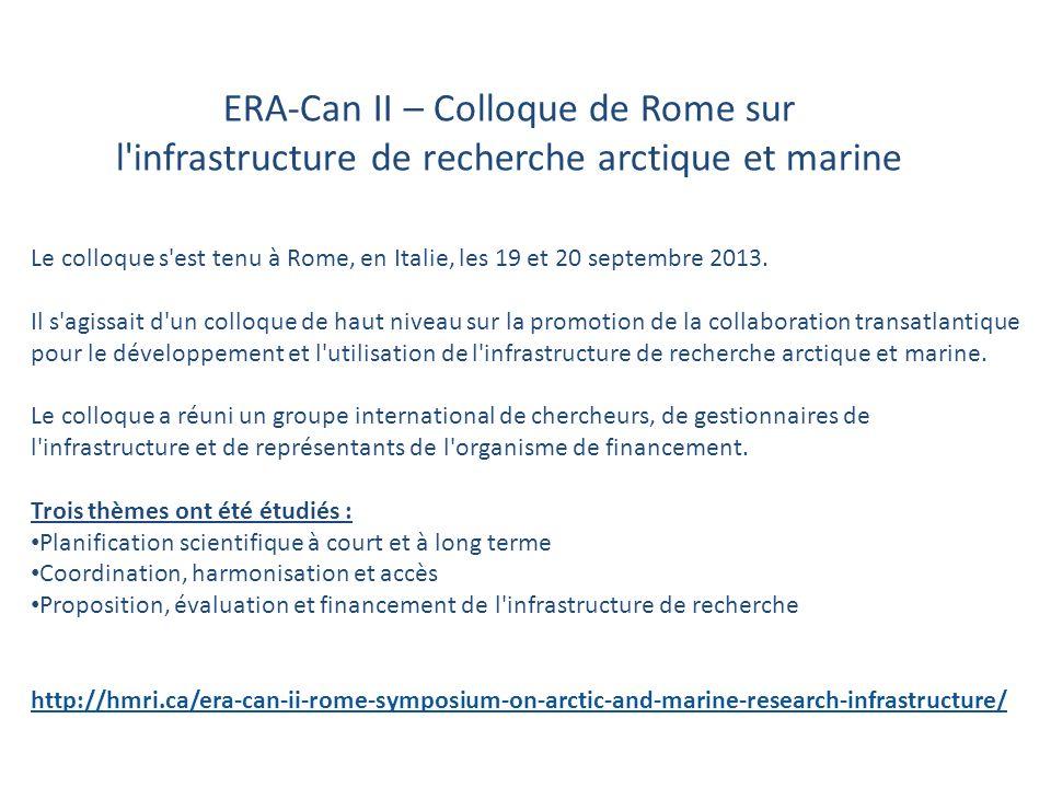 SECTEUR D INTERVENTION DE LA CROISSANCE BLEUE Plan de travail pour l exercice 2014-2015 ERA-Can II – Colloque de Rome sur l infrastructure de recherche arctique et marine Le colloque s est tenu à Rome, en Italie, les 19 et 20 septembre 2013.