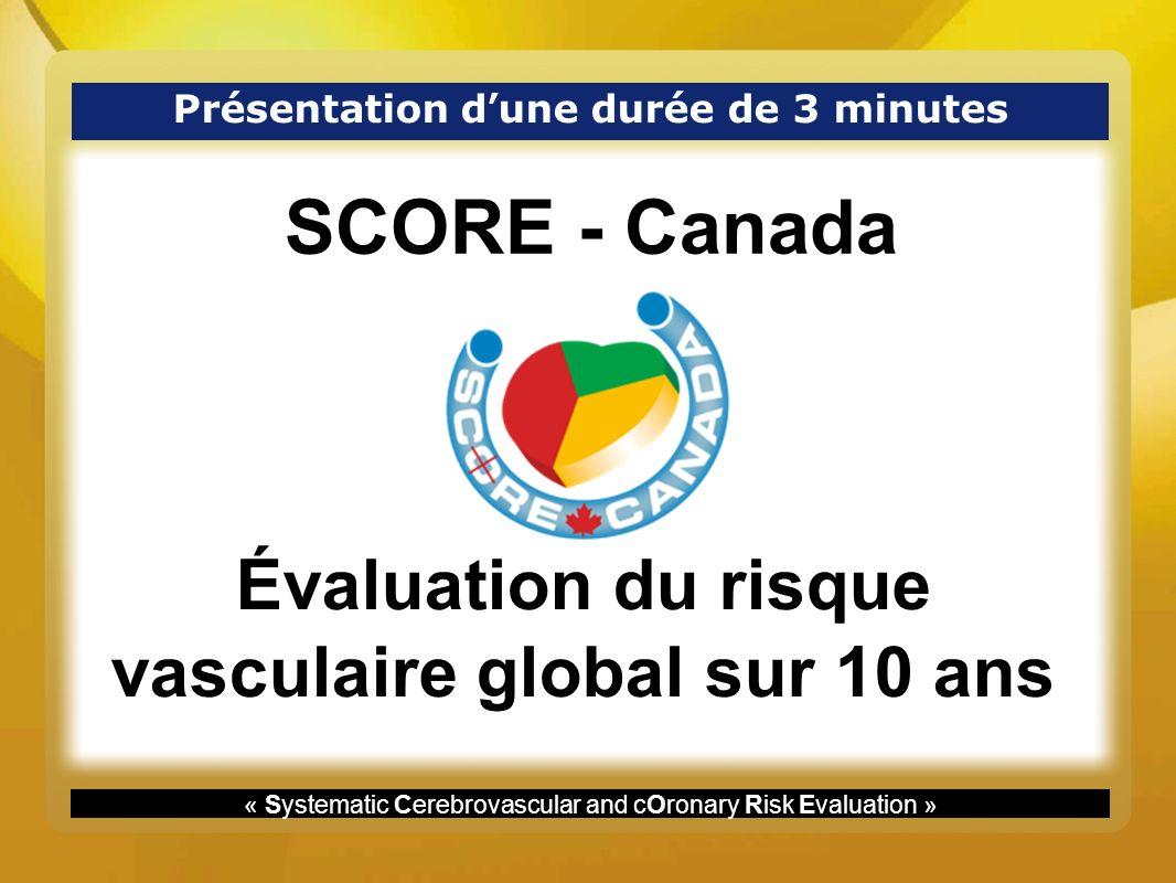 La démarche SCORE CANADA est une stratégie de gestion du risque vasculaire qui utilise un instrument dévaluation du risque vasculaire global, la «table SCORE».