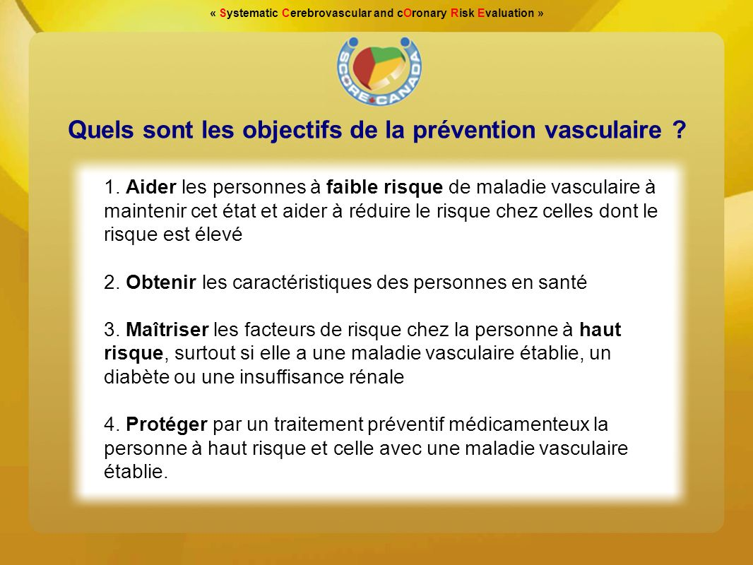 « Systematic Cerebrovascular and cOronary Risk Evaluation » 1.