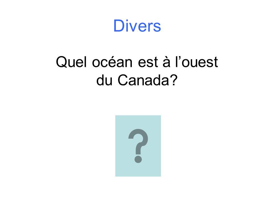 Divers Quel océan est à louest du Canada?