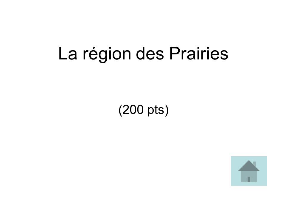 La région des Prairies (200 pts)