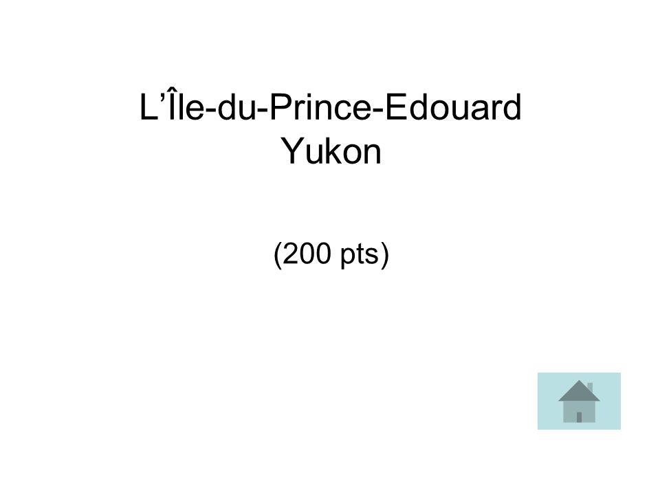LÎle-du-Prince-Edouard Yukon (200 pts)