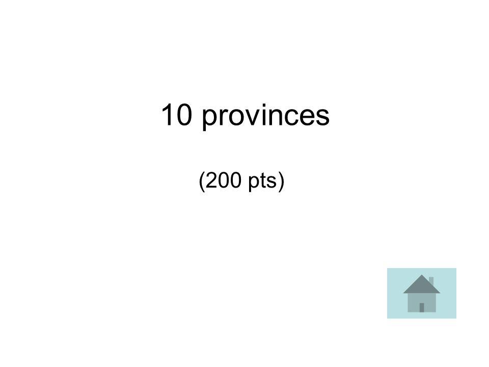 10 provinces (200 pts)
