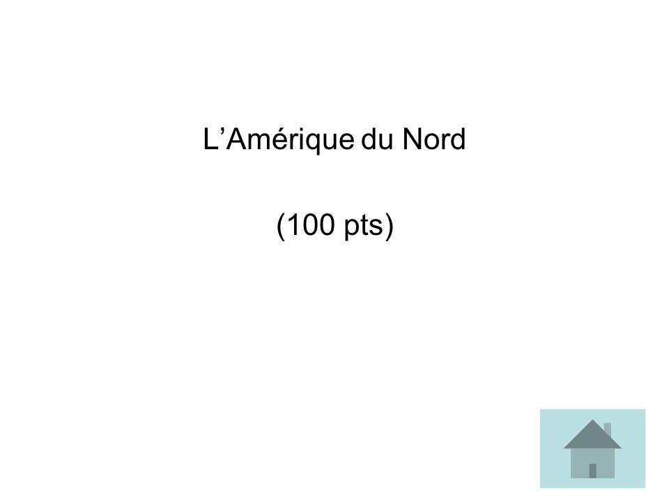 LAmérique du Nord (100 pts)