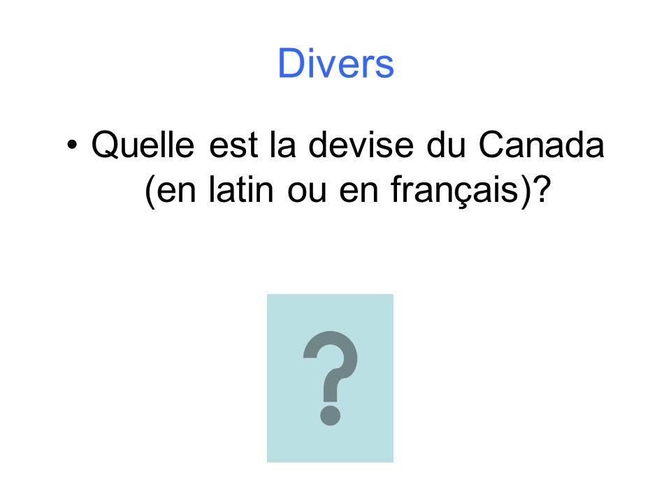 Divers Quelle est la devise du Canada (en latin ou en français)?