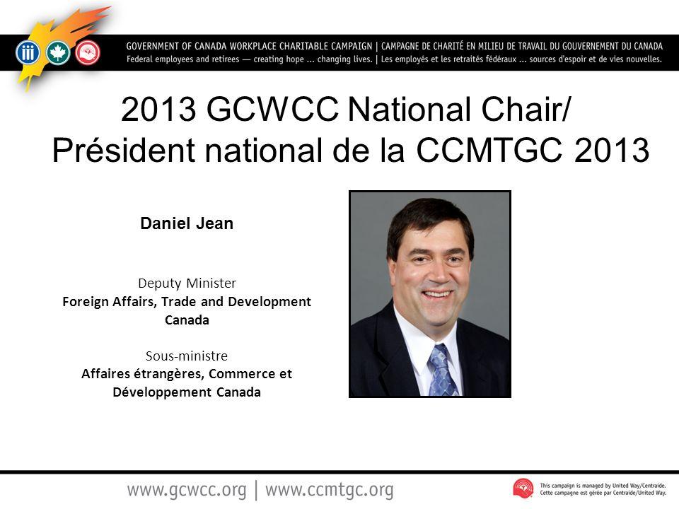 Daniel Jean Deputy Minister Foreign Affairs, Trade and Development Canada Sous-ministre Affaires étrangères, Commerce et Développement Canada 2013 GCW