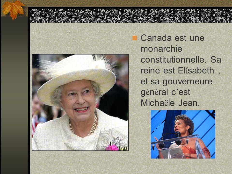 Canada est une monarchie constitutionnelle.