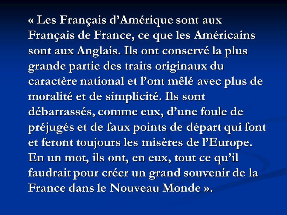 « Les Français dAmérique sont aux Français de France, ce que les Américains sont aux Anglais.
