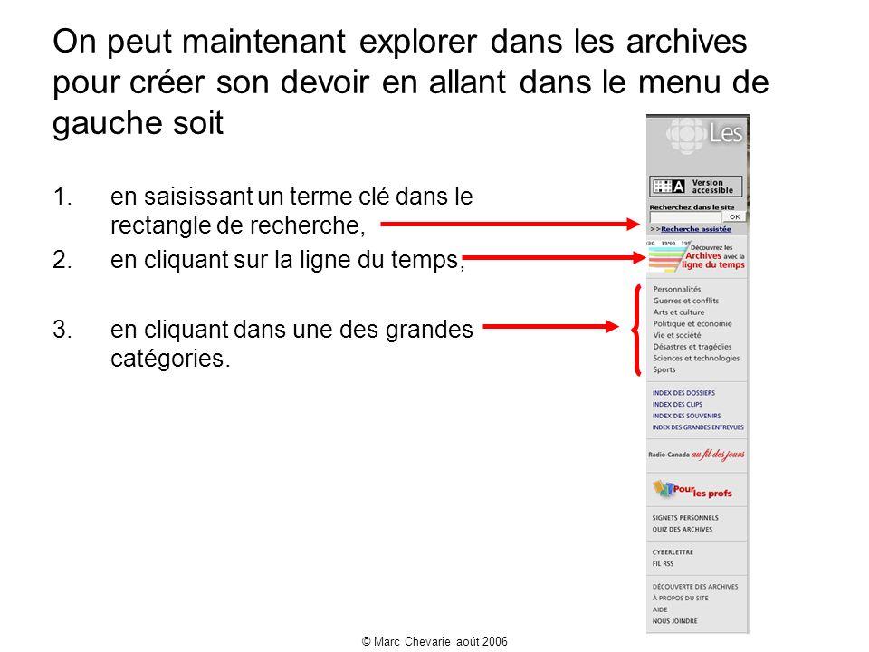 © Marc Chevarie août 2006 1.en saisissant un terme clé dans le rectangle de recherche, 2.en cliquant sur la ligne du temps, 3.en cliquant dans une des grandes catégories.