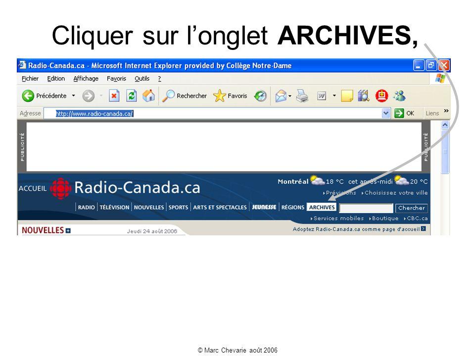© Marc Chevarie août 2006 À la sélection dun extrait, on offre des informations pour situer la ressource choisie, des hyperliens sur le sujet et des dossiers connexes.