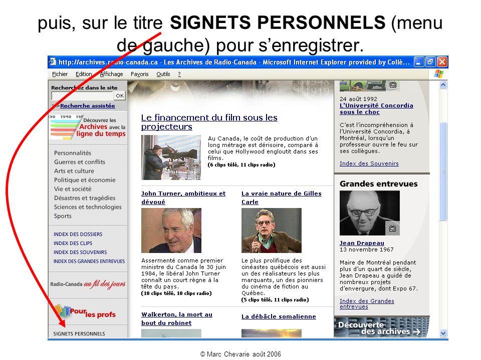 © Marc Chevarie août 2006 Il suffit de préciser le répertoire où sera déposé lextrait et dy ajouter les questions dans le commentaire.