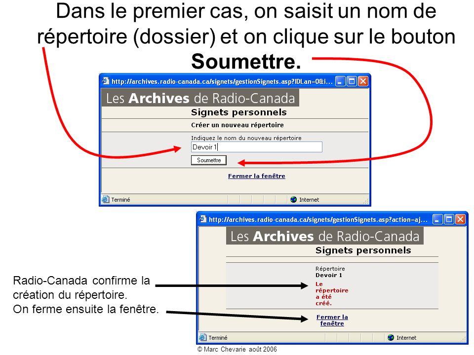 © Marc Chevarie août 2006 Dans le premier cas, on saisit un nom de répertoire (dossier) et on clique sur le bouton Soumettre.