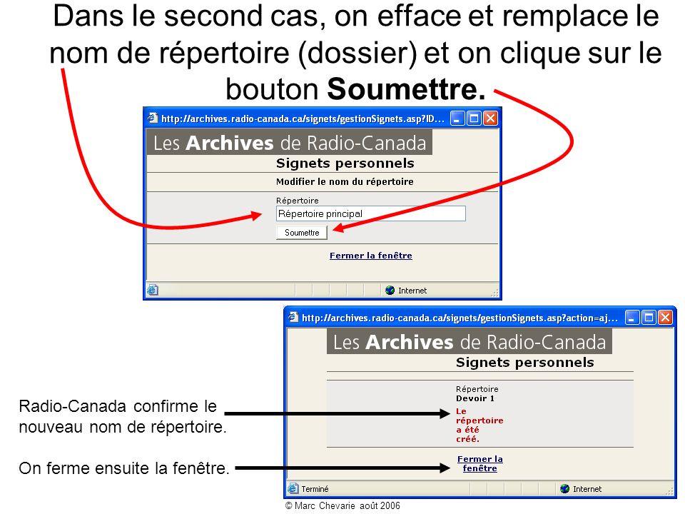 © Marc Chevarie août 2006 Dans le second cas, on efface et remplace le nom de répertoire (dossier) et on clique sur le bouton Soumettre.