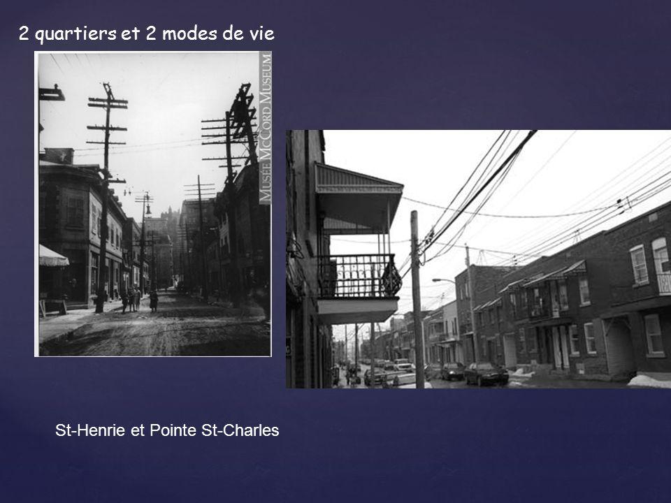 2 quartiers et 2 modes de vie St-Henrie et Pointe St-Charles