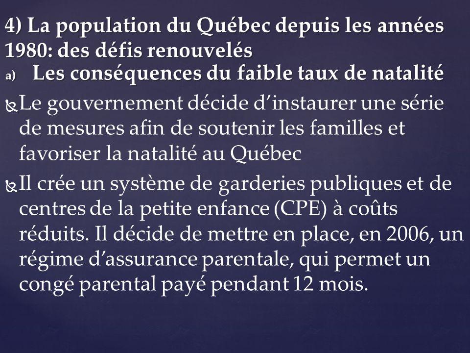 a) Les conséquences du faible taux de natalité Le gouvernement décide dinstaurer une série de mesures afin de soutenir les familles et favoriser la na