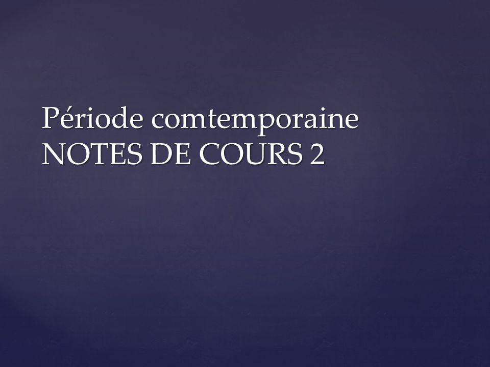 Période comtemporaine NOTES DE COURS 2