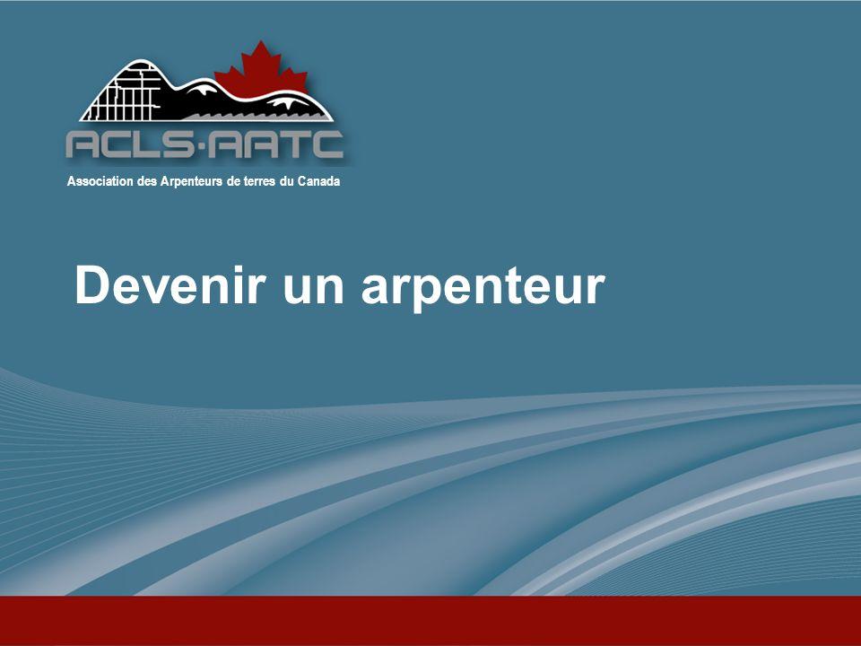 Association des Arpenteurs de terres du Canada Devenir un arpenteur