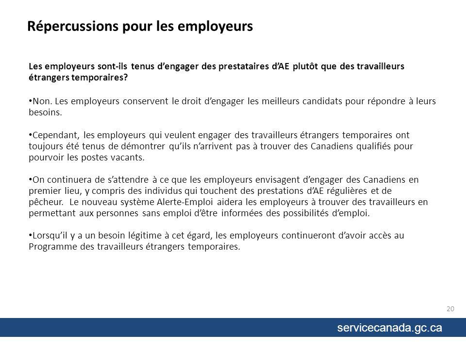 servicecanada.gc.ca Répercussions pour les employeurs Les employeurs sont-ils tenus dengager des prestataires dAE plutôt que des travailleurs étrangers temporaires.