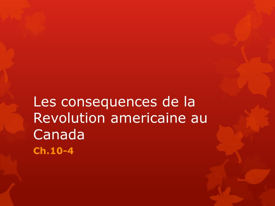 Les consequences de la Revolution americaine au Canada Ch.10-4
