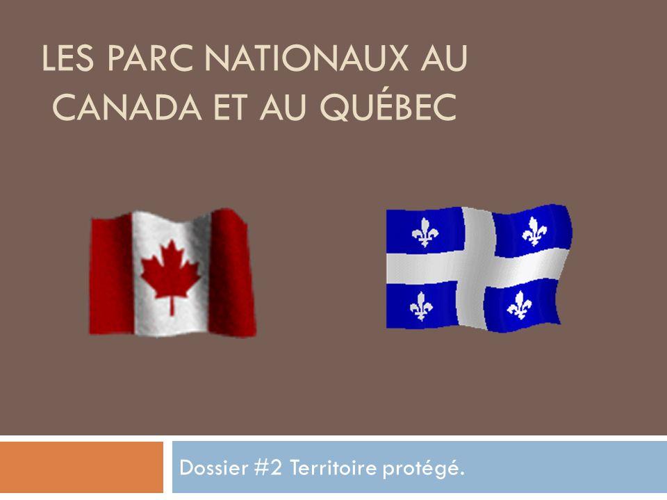 LES PARC NATIONAUX AU CANADA ET AU QUÉBEC Dossier #2 Territoire protégé.