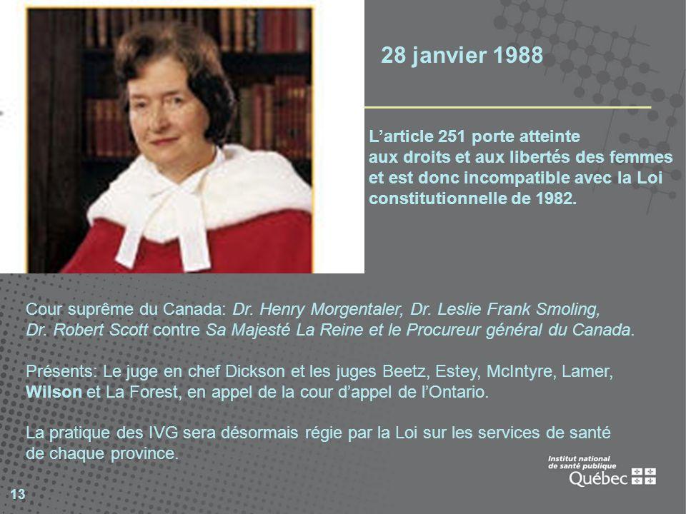 13 Cour suprême du Canada: Dr. Henry Morgentaler, Dr. Leslie Frank Smoling, Dr. Robert Scott contre Sa Majesté La Reine et le Procureur général du Can