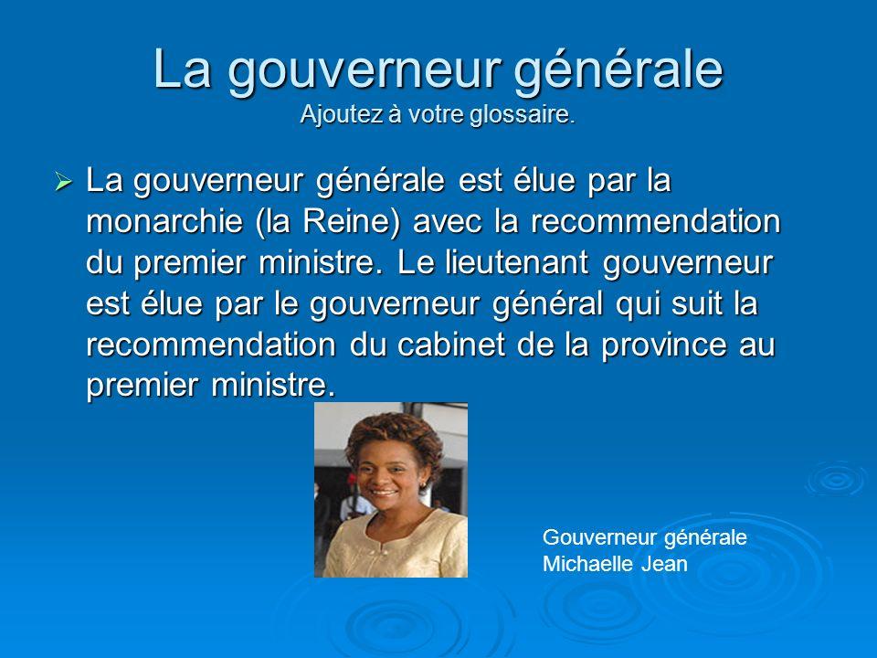 La gouverneur générale Ajoutez à votre glossaire.