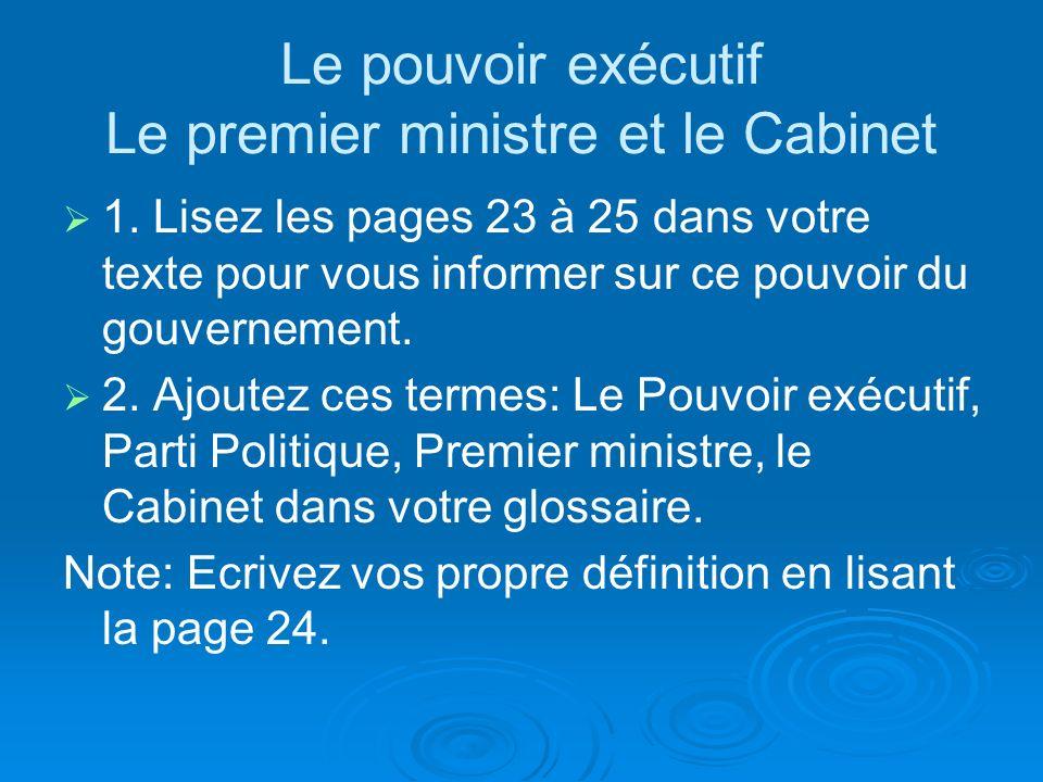 Le pouvoir exécutif Le premier ministre et le Cabinet 1.