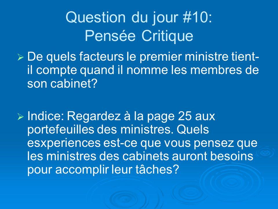 Question du jour #10: Pensée Critique De quels facteurs le premier ministre tient- il compte quand il nomme les membres de son cabinet.