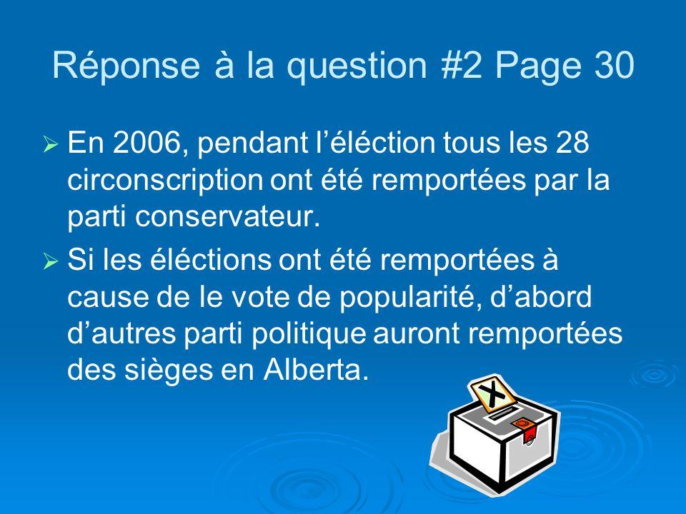 Réponse à la question #2 Page 30 En 2006, pendant léléction tous les 28 circonscription ont été remportées par la parti conservateur.
