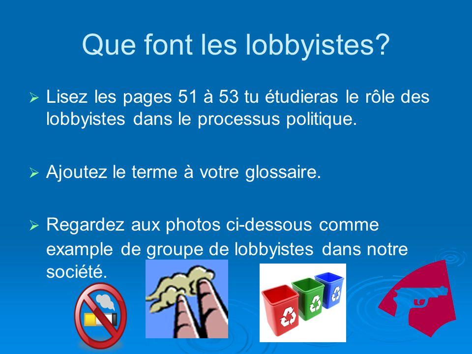 Que font les lobbyistes.
