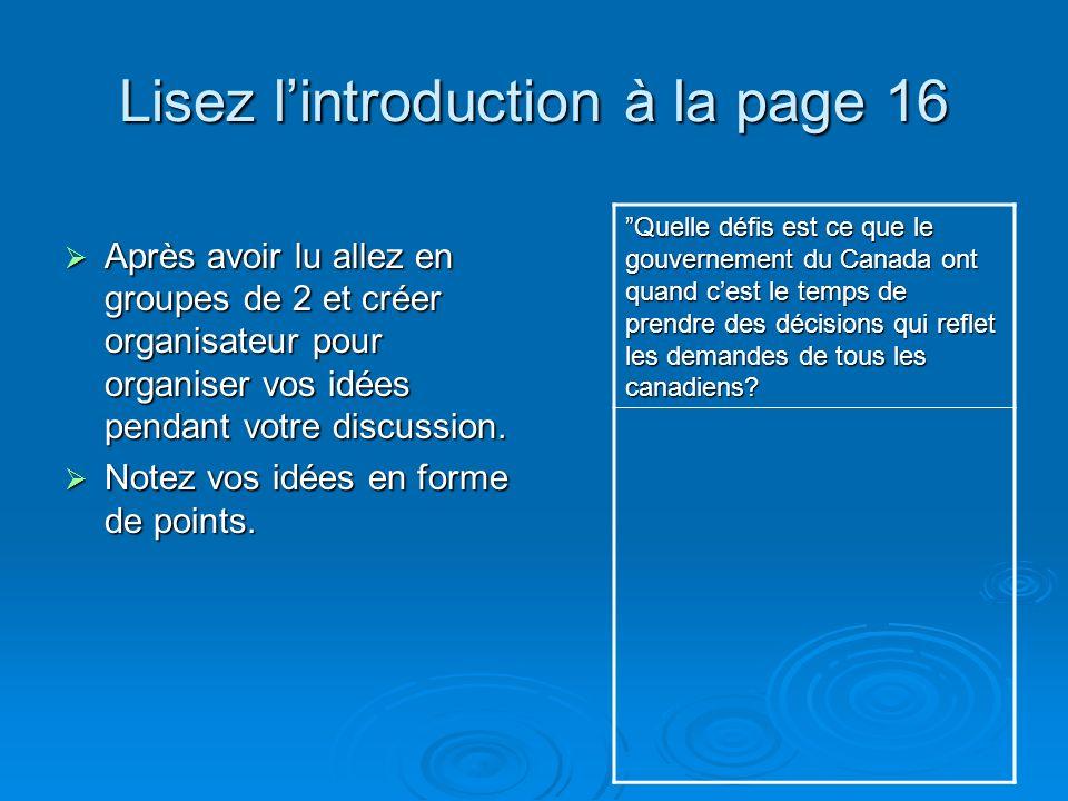 Lisez lintroduction à la page 16 Après avoir lu allez en groupes de 2 et créer organisateur pour organiser vos idées pendant votre discussion.