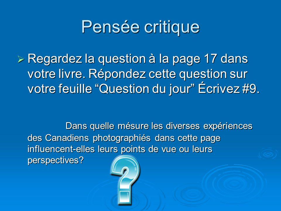 Pensée critique Regardez la question à la page 17 dans votre livre.