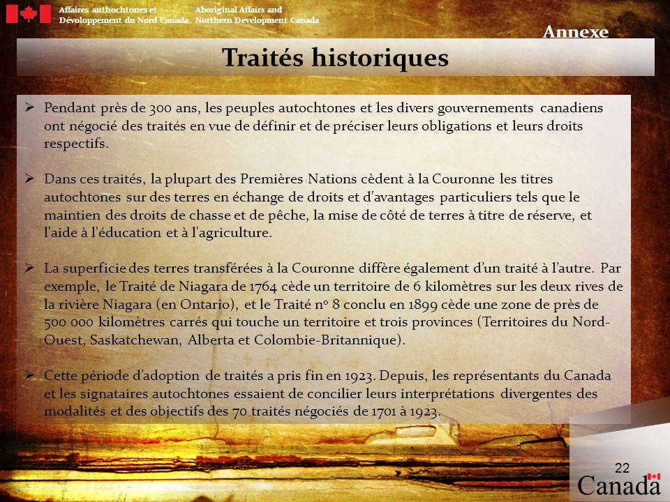 Traités historiques Pendant près de 300 ans, les peuples autochtones et les divers gouvernements canadiens ont négocié des traités en vue de définir e