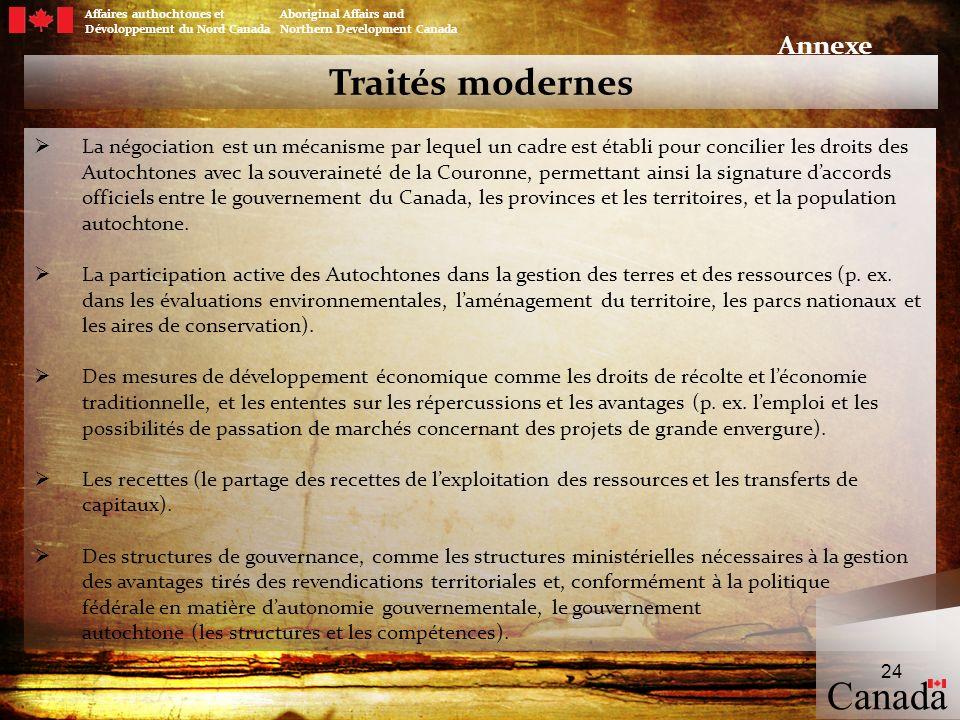 Traités modernes La négociation est un mécanisme par lequel un cadre est établi pour concilier les droits des Autochtones avec la souveraineté de la C